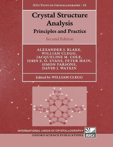 Crystal Structure Analysis: Principles and Practice (International Union of Crystallography Texts on Crystallography) 2nd (second) Edition