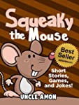 Books for Kids: Squeaky the Mouse (Be...