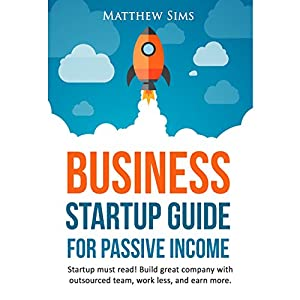 Business Startup Guide for Passive Income Audiobook