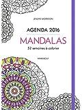 Agenda 2016 Mandalas: 52 semaines à colorier