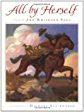 All By Herself (0152014772) by Paul, Ann Whitford