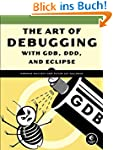 The Art of Debugging with GDB, DDD, a...