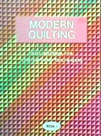 Modern Quilting (Book 1) (Quilt Patterns for…