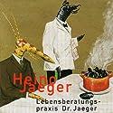 Lebensberatungspraxis Dr. Jaeger Hörspiel von Heino Jaeger Gesprochen von: Heino Jaeger