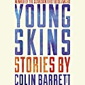 Young Skins: Stories Audiobook by Colin Barrett Narrated by Jack Reynolds