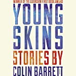 Young Skins: Stories | Colin Barrett
