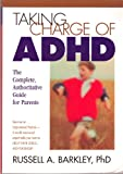 img - for Taking Charge of ADHD: The Complete, Authorative Guide for Parents book / textbook / text book