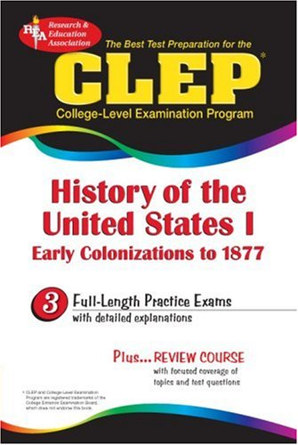 CLEP History of the United States I (REA) (CLEP Test Preparation)