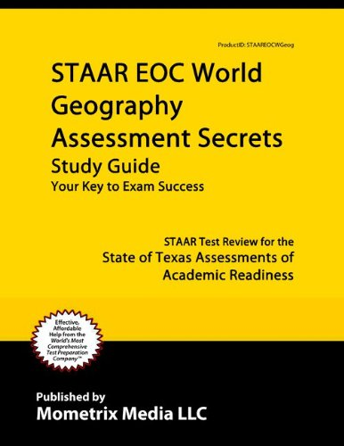 STAAR EOC World Geography Assessment Secrets Study Guide: STAAR Test Review for the State of Texas Assessments of Academic Readiness