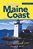 Kayaking the Maine Coast: A Paddler's Guide to Day Trips from Kittery to Cobscook (Second Edition)