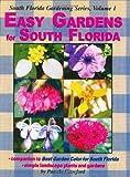 Easy Gardens for South Florida (Florida Gardening) Volume I (0971222002) by Crawford, Pamela