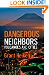 Dangerous Neighbors: Volcanoes and Ci...