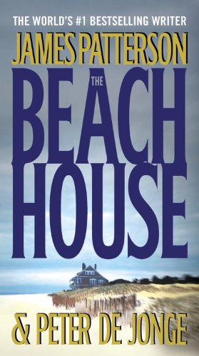 The Beach House by James Patterson, Peter de Jonge