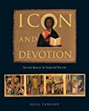 img - for Icon and Devotion: Sacred Spaces in Imperial Russia by Tarasov, Oleg (2014) Paperback book / textbook / text book
