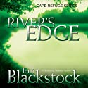 River's Edge: Cape Refuge Series #3 (       UNABRIDGED) by Terri Blackstock Narrated by Reneé Raudman