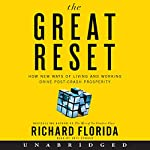 The Great Reset: How New Ways of Living and Working Drive Post-Crash Prosperity | Richard Florida