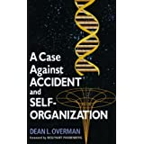 A Case Against Accident and Self-Organizationby Dean L. Overman