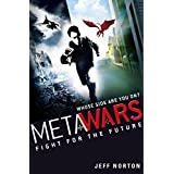 MetaWars: 1: Fight for the Futureby Jeff Norton