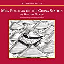 Mrs. Pollifax on the China Station (       UNABRIDGED) by Dorothy Gilman Narrated by Barbara Rosenblat