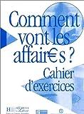 echange, troc Annie Berthet, Béatrice Tauzin - Comment vont les affaires ? : Cours de français professionnel pour débutant (Cahier d'exercices)