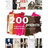 200 Projects to Get You into Fashion Designby Adrian Grandon