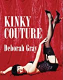 Kinky Couture (1741103304) by Gray, Deborah