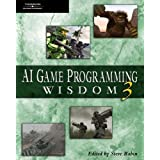 AI Game Programming Wisdom 3 (AI Game Programming Wisdom (W/CD))