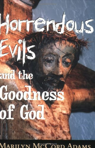 Horrendous Evils and the Goodness of God (Cornell Studies...