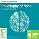 Philosophy of Mind: Bolinda Beginner Guides Audiobook by Edward Feser Narrated by Andrea Powell