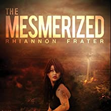 The Mesmerized (       UNABRIDGED) by Rhiannon Frater Narrated by Cassandra Campbell