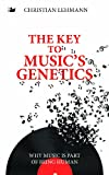 img - for The Key to Music's Genetics: Why Music is Part of Being Human book / textbook / text book