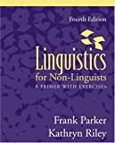 Linguistics for Non-Linguists: A Primer with Exercises (4th Edition)