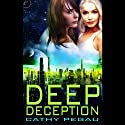 Deep Deception (       UNABRIDGED) by Cathy Pegau Narrated by Rachel Green