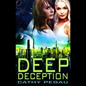 Deep Deception | [Cathy Pegau]
