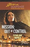 img - for Mission: Out of Control (Love Inspired Suspense) book / textbook / text book