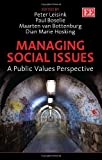 img - for Managing Social Issues: A Public Values Perspective by Peter Leisink, Paul Boselie, Maarten van Bottenburg, Dian Ma (2013) Hardcover book / textbook / text book