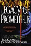 The Legacy of Prometheus (0765303825) by Kotani, Eric