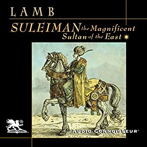 Suleiman the Magnificent: Sultan of the East Audiobook