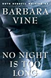 No Night Is Too Long (0517799642) by Barbara Vine