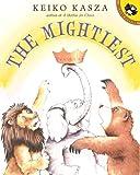The Mightiest (0142501859) by Kasza, Keiko