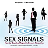img - for Sex Signals: How to Develop Magnetic Sexual Attraction (and Seduce Women Without Words) book / textbook / text book