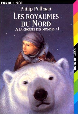 A la croisée des mondes (1) : Les royaumes du Nord