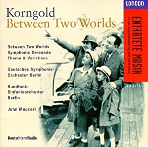 Korngold;Between 2 Worlds
