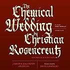 The Chemical Wedding of Christian Rosencreutz: A Romance in Eight Days Hörbuch von Johann Valentin Andreae, John Crowley - translator Gesprochen von: John Crowley