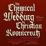 The Chemical Wedding of Christian Rosencreutz: A Romance in Eight Days | Johann Valentin Andreae,John Crowley - translator