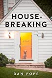 Housebreaking: A Novel [SIGNED]