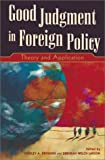 img - for Good Judgment in Foreign Policy: Theory and Application book / textbook / text book