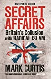 Secret Affairs: Britain's Collusion with Radical Islam