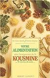 Votre alimentation selon l'enseignement du Dr Kousmine - 90 recettes santé...