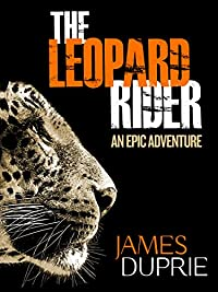 (FREE on 1/15) The Leopard Rider: An Epic Adventure by James Duprie - http://eBooksHabit.com